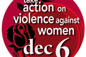 Button for Dec 6 National Day of Remembrance and Action on Violence Against Women