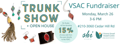 Poster for the Shi Studio Jewelry Trunk Show happening on Monday March 26, from 3-6pm at the Victoria Sexual Assault Centre, located at 210-3060 Cedar Hill Rd, Victoria BC.