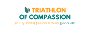 Triathlon of Compassion. Join us by competing, fundraising, or donating. June 23, 2019