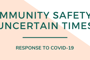 Green Script: Community Safety in Uncertain Times - Response to COVID-19; Background: half diagonal light pink, half diagonal white
